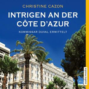 Intrigen an der Côte d'Azur (Der zweite Fall für Kommissar Duval) Audiobook