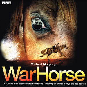 War Horse (feat. Bob Hoskins, Brenda Blethyn & Timothy Spall) Audiobook
