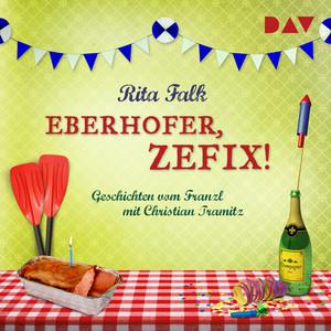 Eberhofer, zefix! Geschichten vom Franzl (Ungekürzt) Audiobook