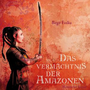 Das Vermächtnis der Amazonen (Ungekürzte Fassung) Audiobook