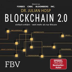 Blockchain 2.0 - Einfach erklärt - Mehr als nur Bitcoin (Gefahren und Möglichkeiten aller 100 innovativsten Anwendungen durch Dezentralisierung, Smart Contracts, Tokenisierung und Co. Einfach erklärt) Audiobook