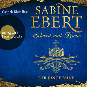 Der junge Falke - Schwert und Krone, Band 2 (Gekürzte Lesung) Audiobook