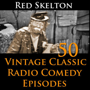 Red Skelton Program - 50 Vintage Comedy Radio Episodes Audiobook