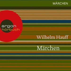 Märchen - Kalif Storch / Der kleine Muck / Zwerg Nase / Das kalte Herz / Das Märchen vom falschen Prinzen (Ungekürzte Lesung) Audiobook