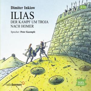 Ilias (Der Kampf um Troja nach Homer) Audiobook