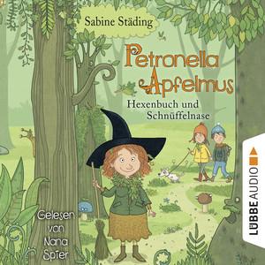 Hexenbuch und Schnüffelnase - Petronella Apfelmus, Band 5 (Gekürzt) Hörbuch kostenlos
