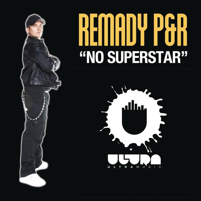 Remady pr - no superstar - musique electro