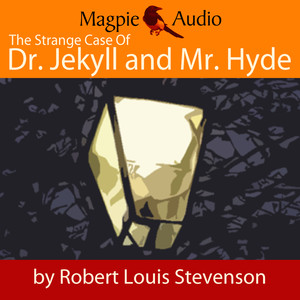 The Strange Case of Dr. Jekyll and Mr. Hyde (Unabridged) Audiobook