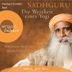 Wie innere Veränderung wirklich möglich ist - Die Weisheit eines Yogi, Band 1 (Ungekürzte Lesung) Audiobook