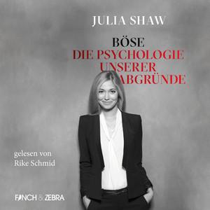 Böse: Die Psychologie unserer Abgründe (Ungekürzte Lesung) Audiobook