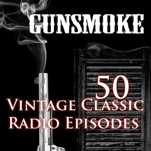 Gunsmoke - 50 Vintage Western Radio Episodes Vol 1 Audiobook