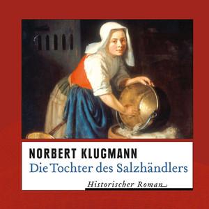Die Tochter des Salzhändlers (Ungekürzte Version) Audiobook
