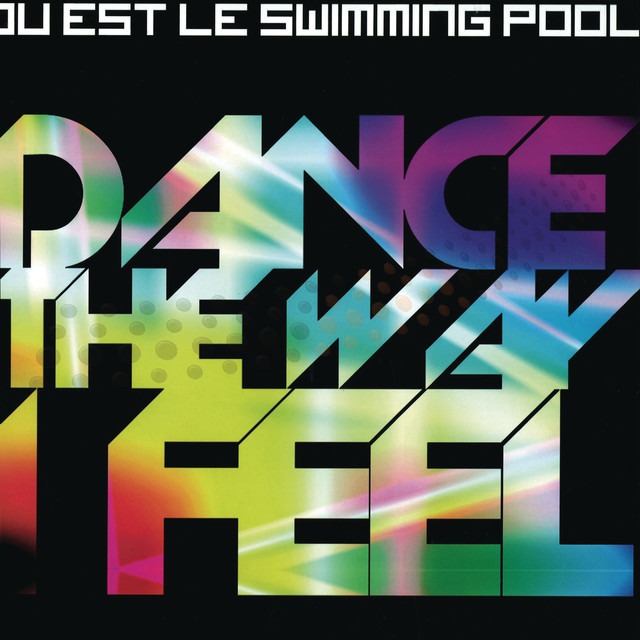 Dance The Way I Feel Armand Van Helden Club Mix A Song By Ou Est Le Swimming Pool On Spotify