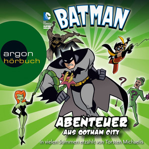 Batman - Abenteuer aus Gotham City (Ungekürzte Fassung) Audiobook