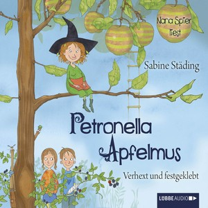 Petronella Apfelmus - Verhext und festgeklebt Audiobook