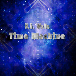 H.G. Wells' The Time Machine