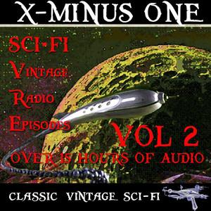 X Minus One, Vol. 2: Science Fiction Golden Age Vintage Radio Episodes