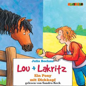 Ein Pony mit Dickkopf - Lou + Lakritz 1 Hörbuch kostenlos
