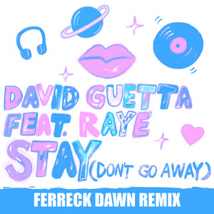 34790468 David Guetta · Stay (Don't Go Away) [feat. Raye] (Ferreck Dawn Remix)