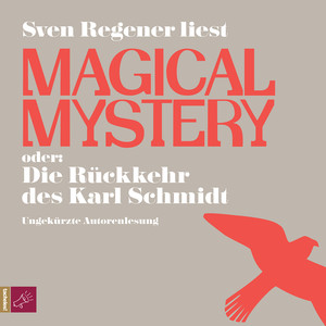 Magical Mystery oder: Die Rückkehr des Karl Schmidt Audiobook