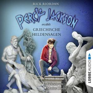 Percy Jackson erzählt: Griechische Heldensagen Audiobook