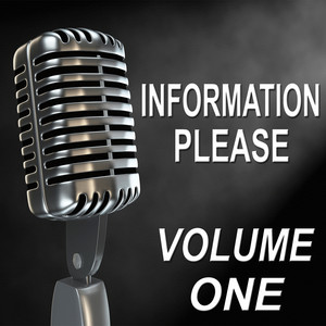 Information Please - Old Time Radio Show, Vol. One