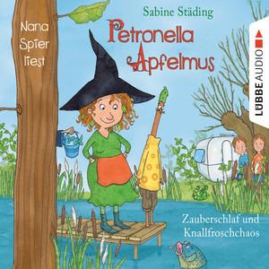 Petronella Apfelmus, Folge 2: Zauberschlaf und Knallfroschchaos Audiobook