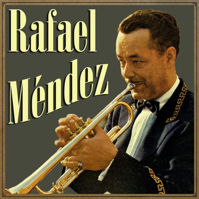 rafael mendez I have been a huge admirer of rafael mendez since 1965 when i was introduced to his extraordinary trumpet playing as a high school freshman trumpet player.