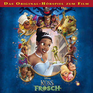 Küss den Frosch (Das Original-Hörspiel zum Film) Audiobook