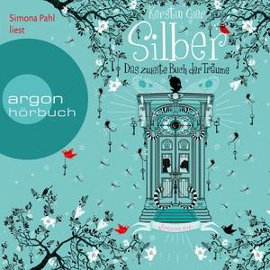 Silber - Das zweite Buch der Träume: Dream a Little Dream (Ungekürzte Fassung) Audiobook