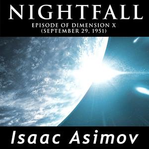 Nightfall (Episode Of Dimension X, September 29, 1951)
