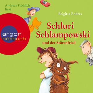 Schluri Schlampowski und der Störenfried (Ungekürzte Fassung) Hörbuch kostenlos