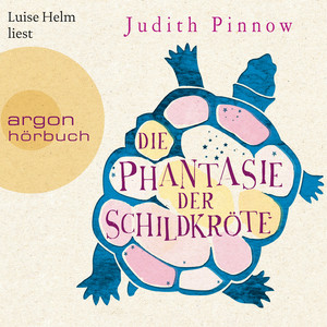 Die Phantasie der Schildkröte (Autorisierte Lesefassung) Audiobook