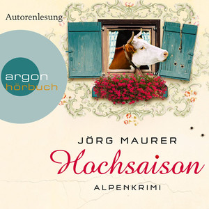 Hochsaison - Alpenkrimi Hörbuch kostenlos