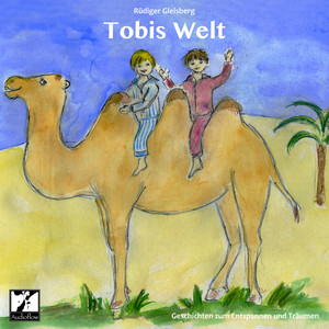 Tobis Welt - Geschichten zum Entspannen und Träumen Audiobook