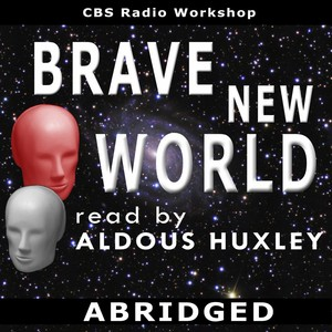 Brave New World Read By Aldous Huxley - Single