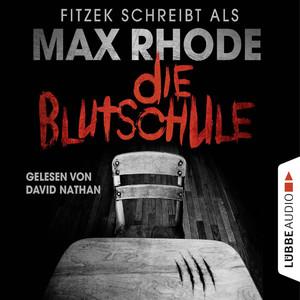 Die Blutschule (Ungekürzt) Audiobook
