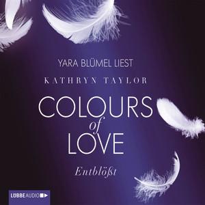 Colours of Love, Folge 2: Entblößt (Ungekürzt) Hörbuch kostenlos