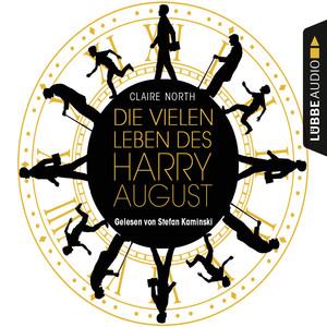 Die vielen Leben des Harry August (Ungekürzt) Audiobook
