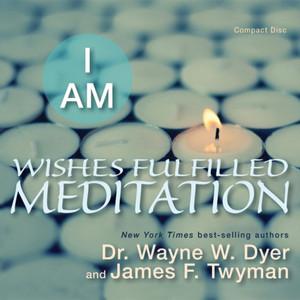 I Am Wishes Fulfilled Meditation Audiobook