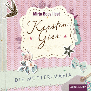 Die Mütter-Mafia Hörbuch kostenlos