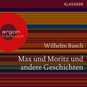 Max und Moritz und andere Geschichten (Ungekürzte Lesung) Audiobook
