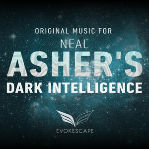 Original Music for Neal Asher's Dark Intelligence
