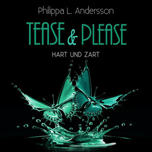 Tease & Please - Hart und zart Audiobook