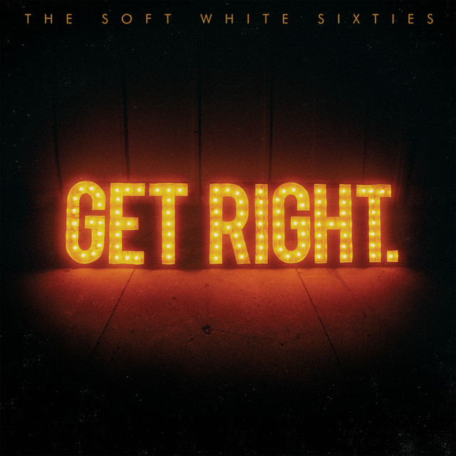 The Soft White Sixties – Get
