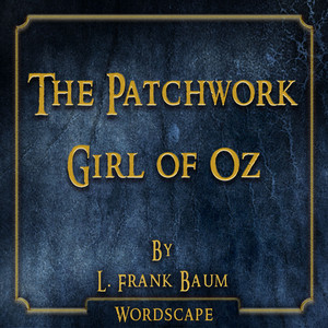 The Patchwork Girl of Oz (By L. Frank Baum) Audiobook