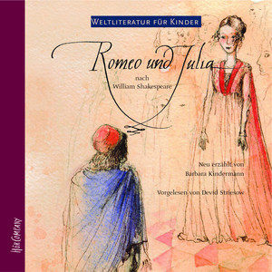 Weltliteratur für Kinder - Romeo und Julia von William Shakespeare (Neu erzählt von Barbara Kindermann) Audiobook