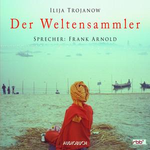 Der Weltensammler (Lesung mit Musik) Audiobook