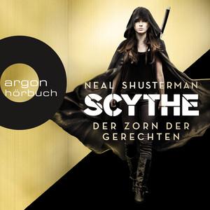 Der Zorn der Gerechten - Scythe, Band 2 (Ungekürzte Lesung) Audiobook