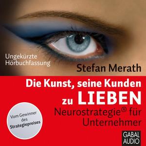 Die Kunst, seine Kunden zu lieben (Neurostrategie® für Unternehmner) Audiobook